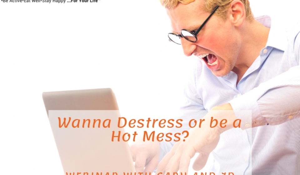 Wanna Destress or be a Hot Mess